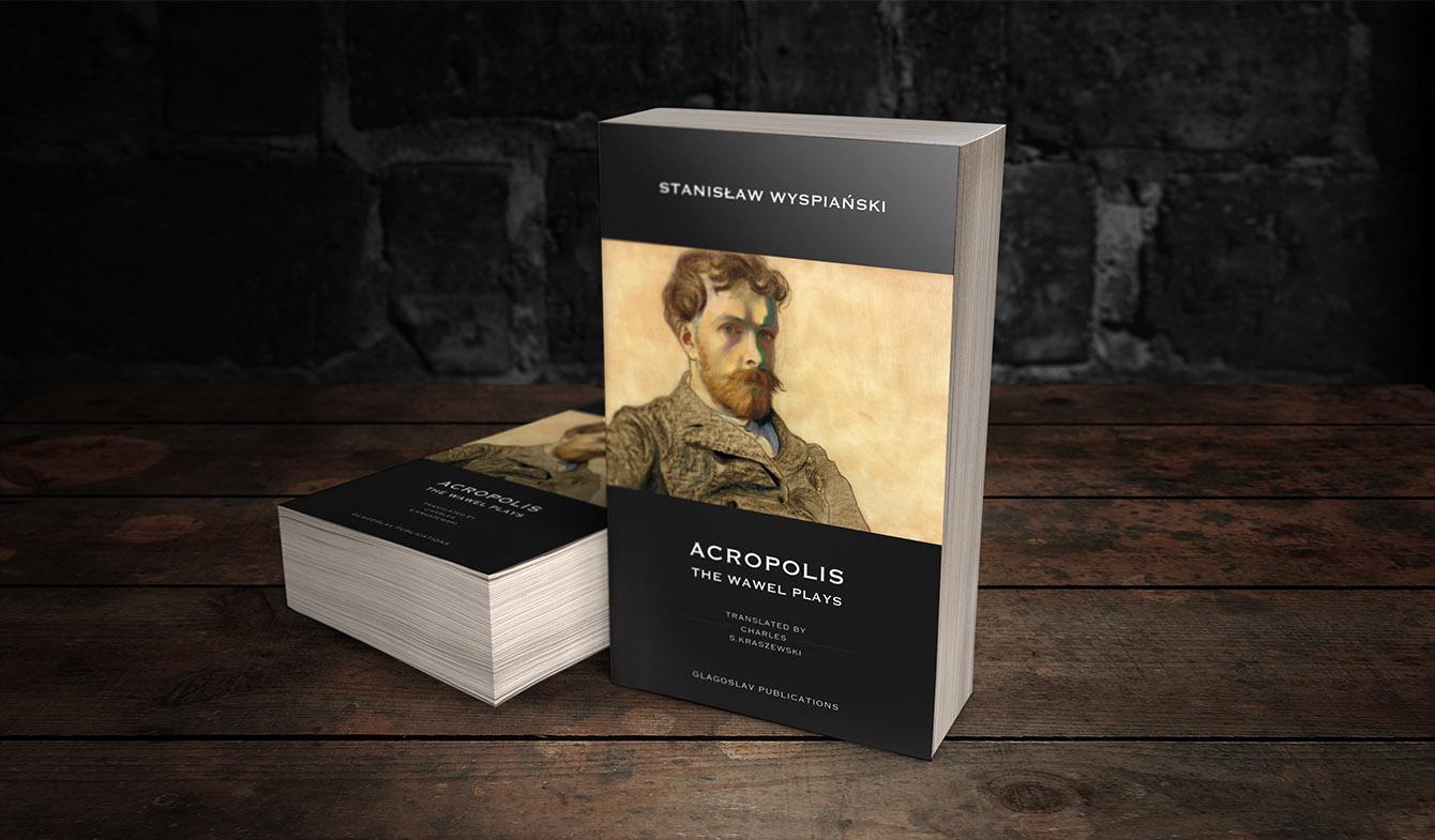 """Stanisław Wyspiański """"Acropolis - The Wawel Plays"""""""