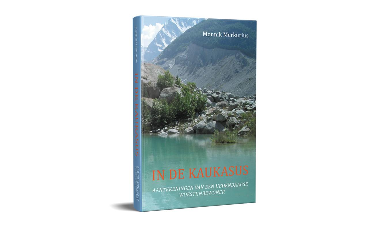 """Monnik Merkurius """"In De Kaukazus - Aantekeningen Van Een Hedendaagse Woestijnbewoner"""""""