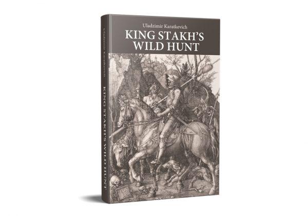 "Uladzimir Karatkevich ""King Stakh's Wild Hunt"""