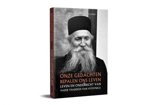 """Vader Thaddeus Van Vitovnica """"Onze Gedachten Bepalen Ons Leven – Leven En Onderricht Van"""""""