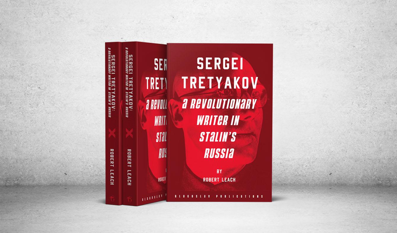Sergei Tretyakov: A Revolutionary Writer in Stalin's Russia 2
