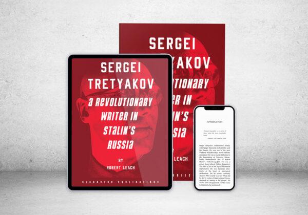 Sergei Tretyakov: A Revolutionary Writer in Stalin's Russia