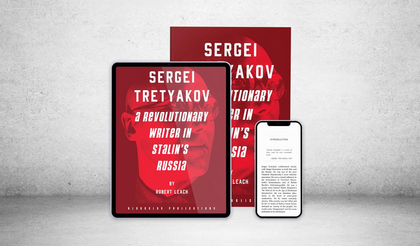 Sergei Tretyakov: A Revolutionary Writer in Stalin's Russia 1